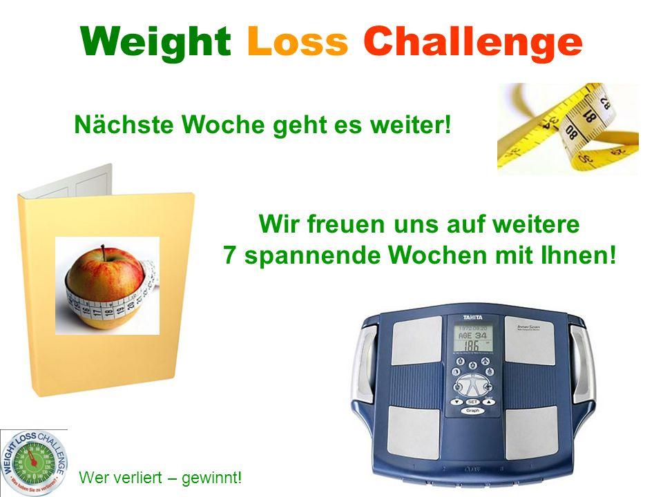 Weight Loss Challenge Nächste Woche geht es weiter!
