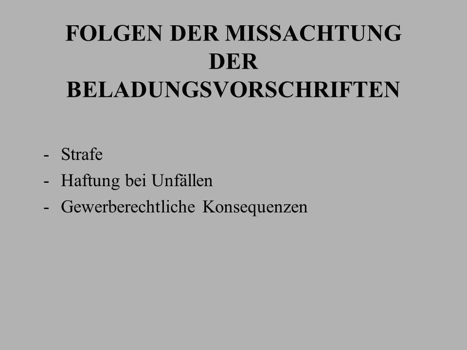 FOLGEN DER MISSACHTUNG DER BELADUNGSVORSCHRIFTEN