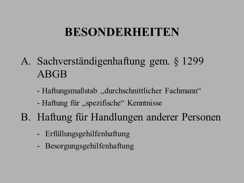 BESONDERHEITEN Sachverständigenhaftung gem. § 1299 ABGB