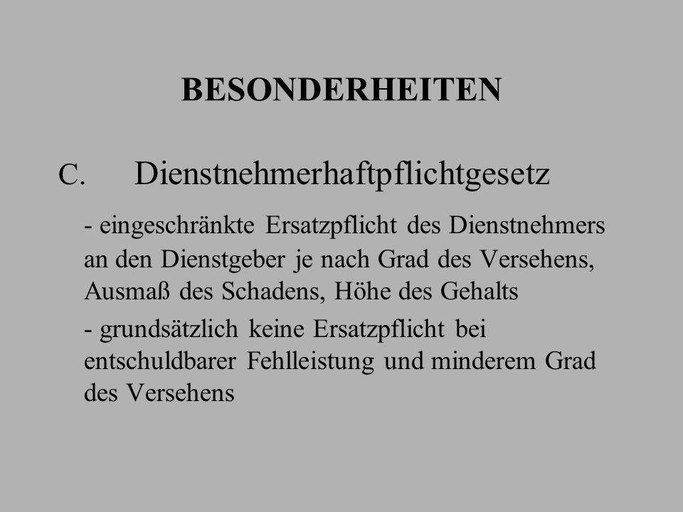 BESONDERHEITEN C. Dienstnehmerhaftpflichtgesetz.
