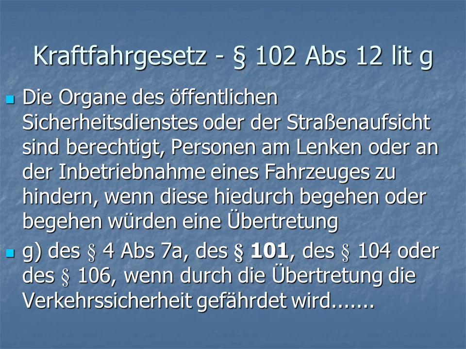 Kraftfahrgesetz - § 102 Abs 12 lit g