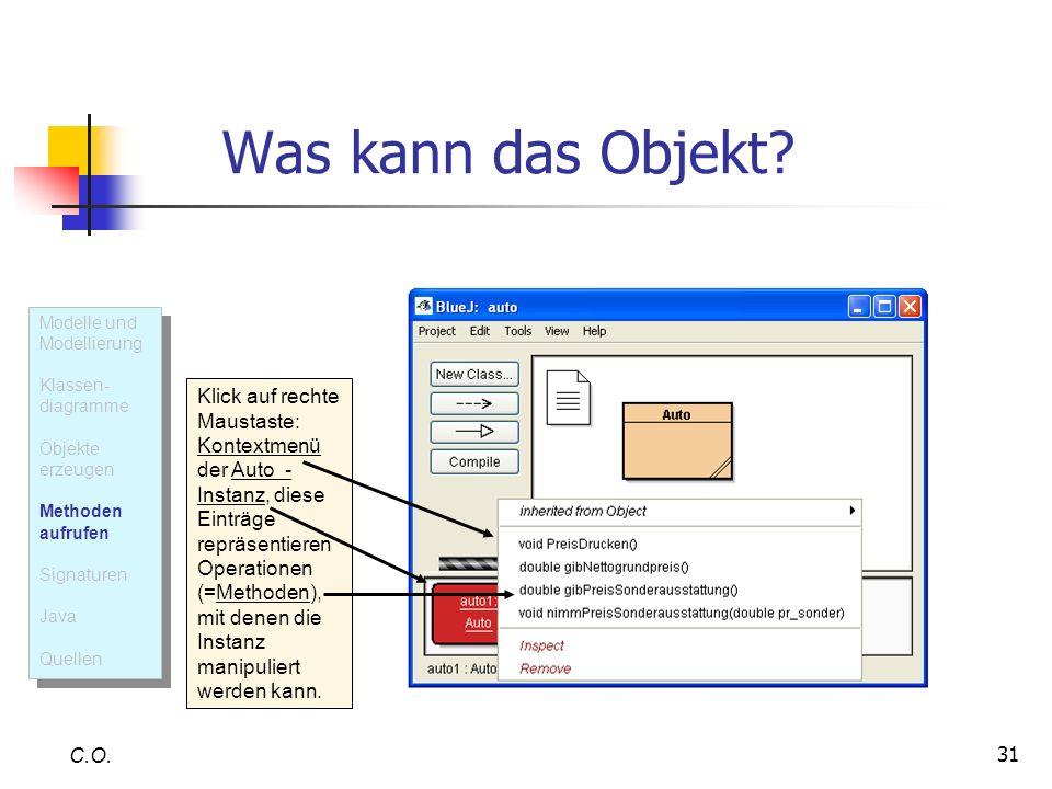 Was kann das Objekt Modelle und Modellierung. Klassen- diagramme. Objekte erzeugen. Methoden aufrufen.