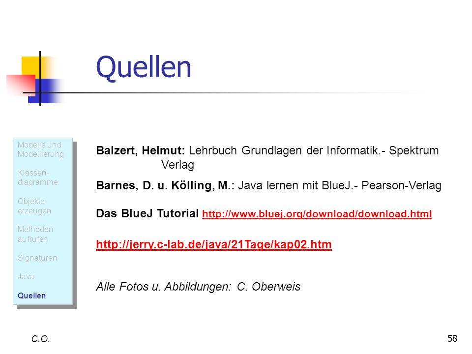 Quellen Balzert, Helmut: Lehrbuch Grundlagen der Informatik.- Spektrum