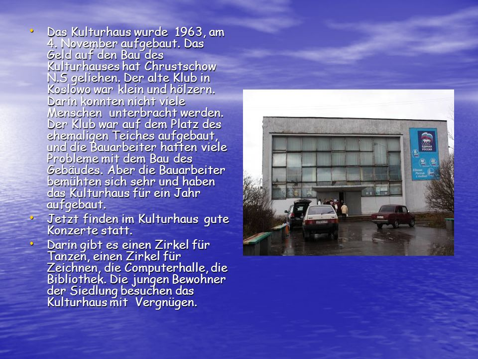 Das Kulturhaus wurde 1963, am 4. November aufgebaut
