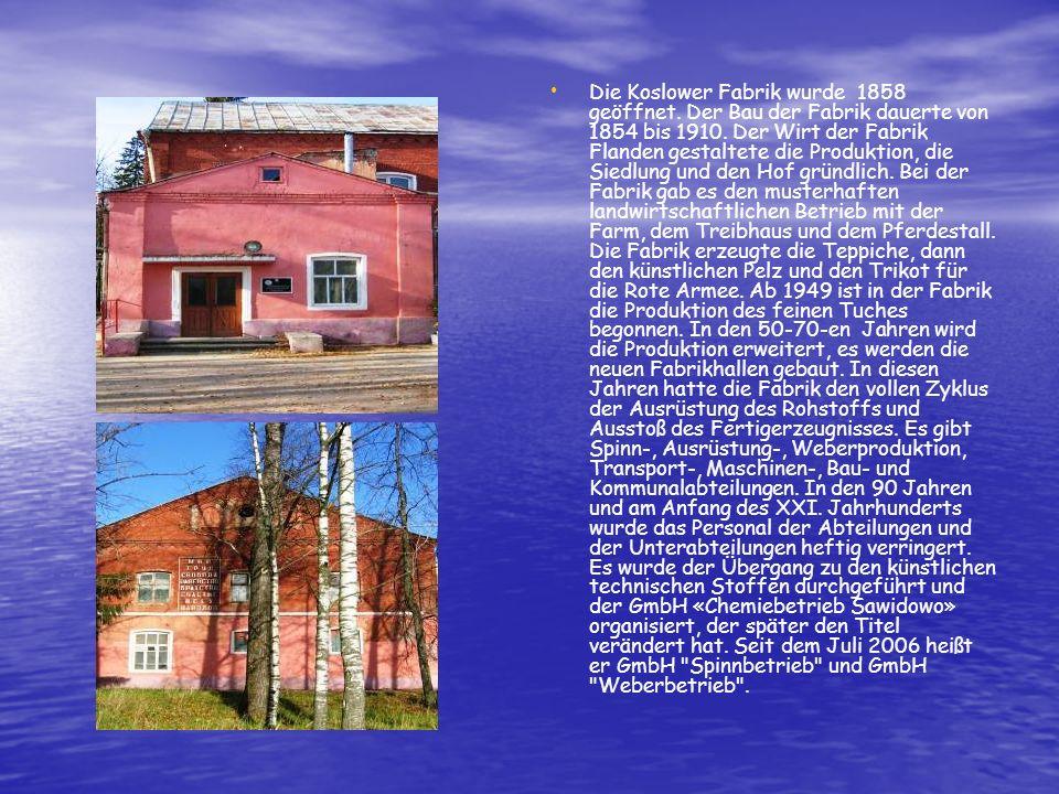 Die Koslower Fabrik wurde 1858 geöffnet