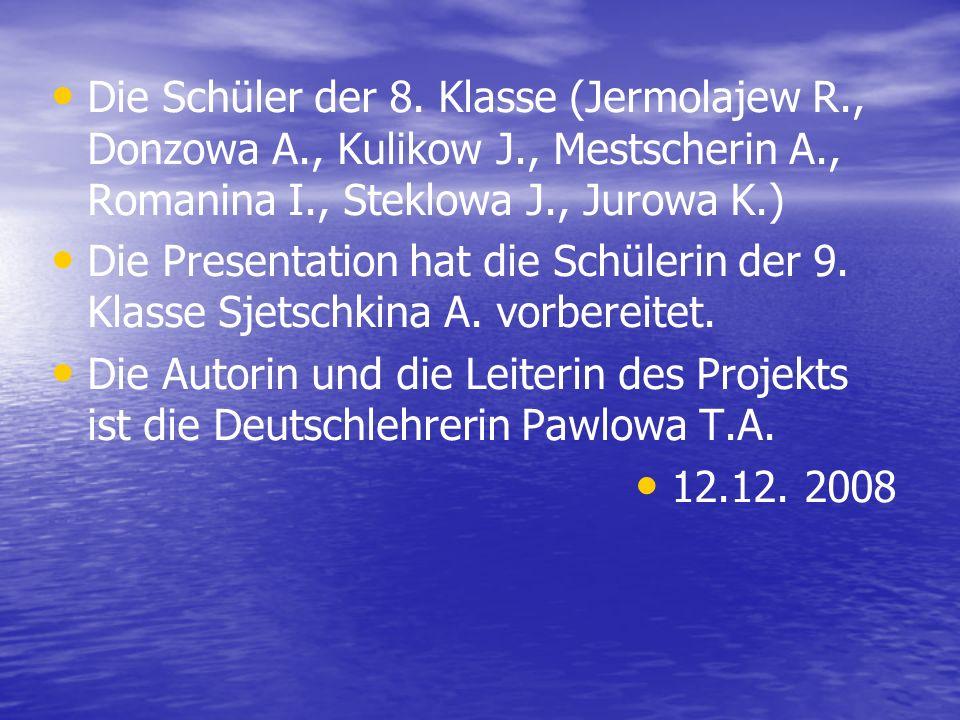 Die Schüler der 8. Klasse (Jermolajew R. , Donzowa A. , Kulikow J