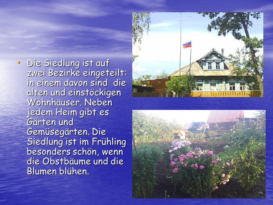Die Siedlung ist auf zwei Bezirke eingeteilt: in einem davon sind die alten und einstöckigen Wohnhäuser.