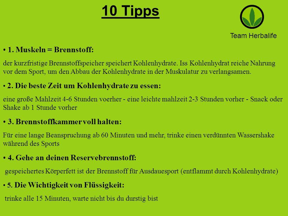 10 Tipps 1. Muskeln = Brennstoff: 3. Brennstoffkammer voll halten: