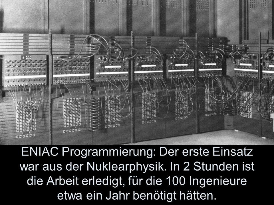 ENIAC Programmierung: Der erste Einsatz war aus der Nuklearphysik
