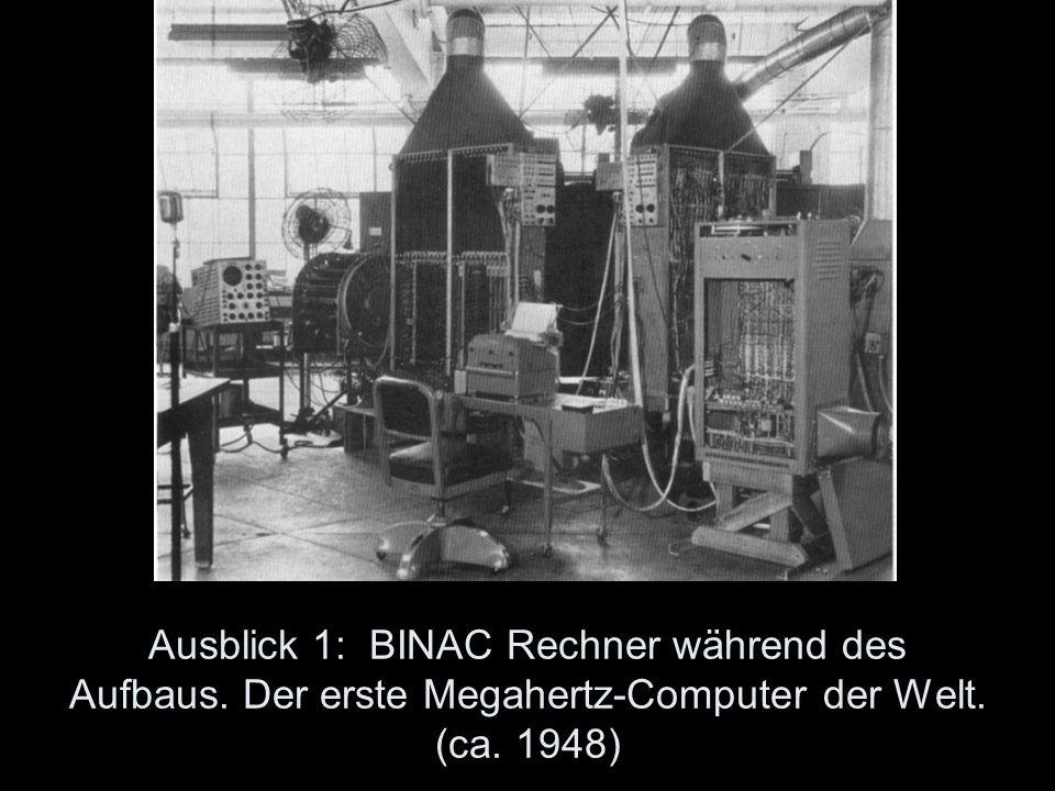 Ausblick 1: BINAC Rechner während des Aufbaus