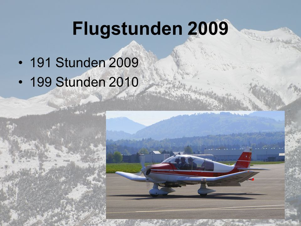 Flugstunden 2009 191 Stunden 2009 199 Stunden 2010