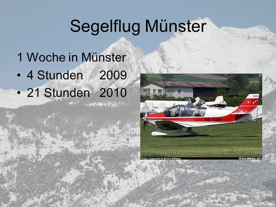 Segelflug Münster 1 Woche in Münster 4 Stunden 2009 21 Stunden 2010