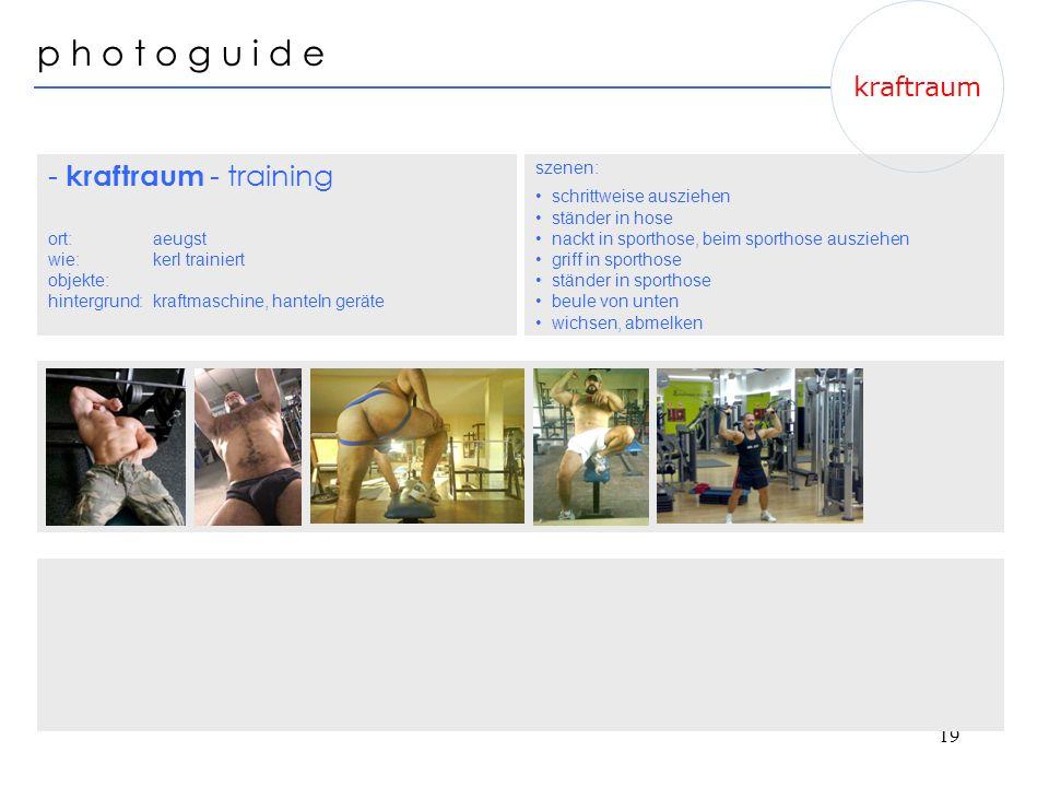p h o t o g u i d e - kraftraum - training kraftraum szenen: