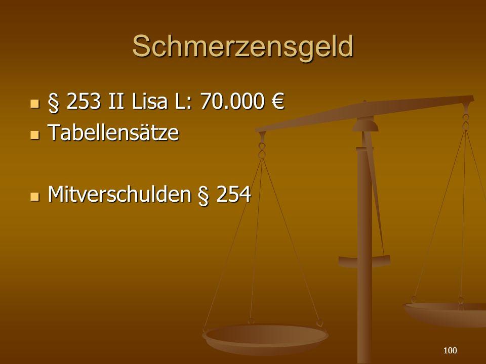 Schmerzensgeld § 253 II Lisa L: 70.000 € Tabellensätze