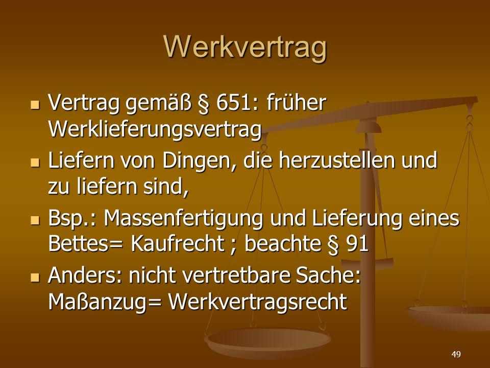 Werkvertrag Vertrag gemäß § 651: früher Werklieferungsvertrag