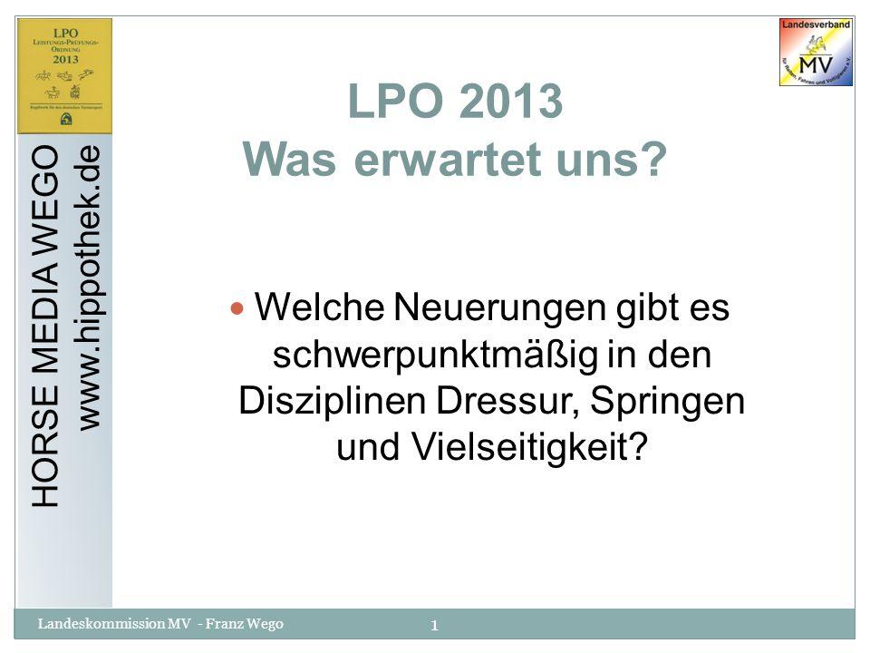 LPO 2013 Was erwartet uns Welche Neuerungen gibt es schwerpunktmäßig in den Disziplinen Dressur, Springen und Vielseitigkeit