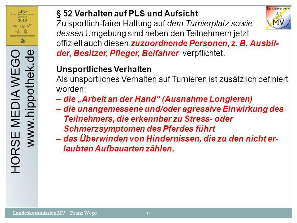 HORSE MEDIA WEGO www.hippothek.de § 52 Verhalten auf PLS und Aufsicht