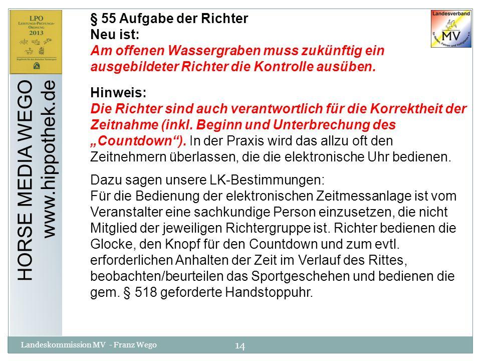 HORSE MEDIA WEGO www.hippothek.de § 55 Aufgabe der Richter Neu ist: