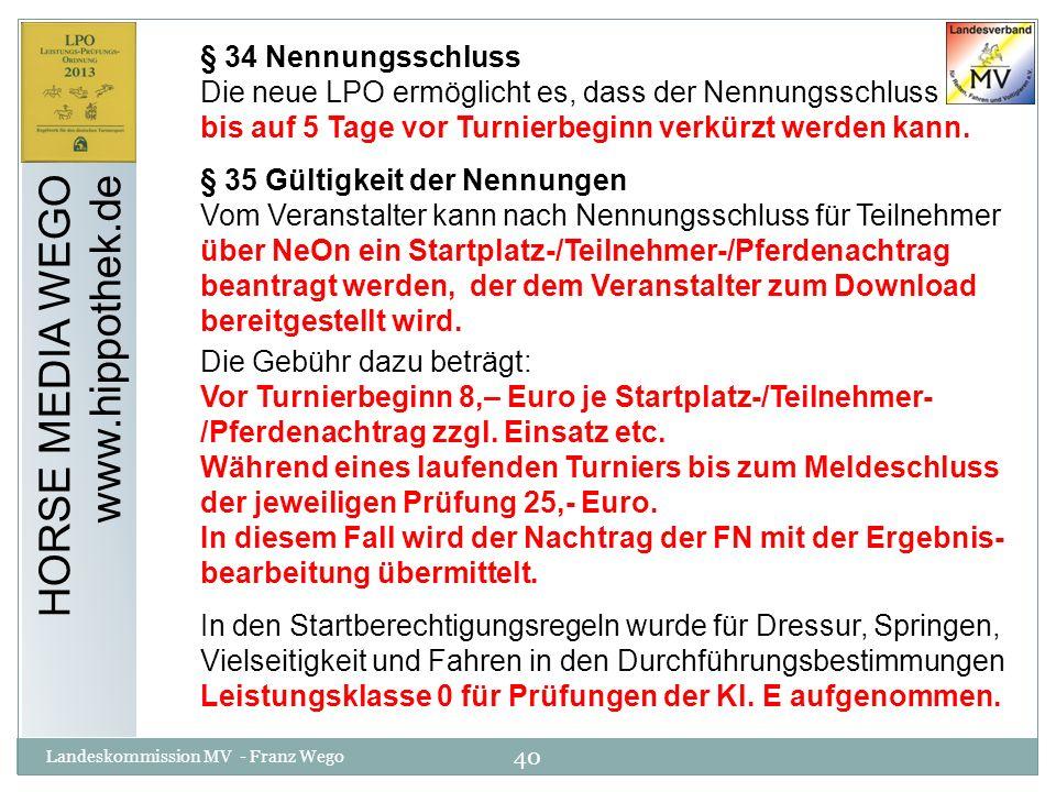 HORSE MEDIA WEGO www.hippothek.de § 34 Nennungsschluss
