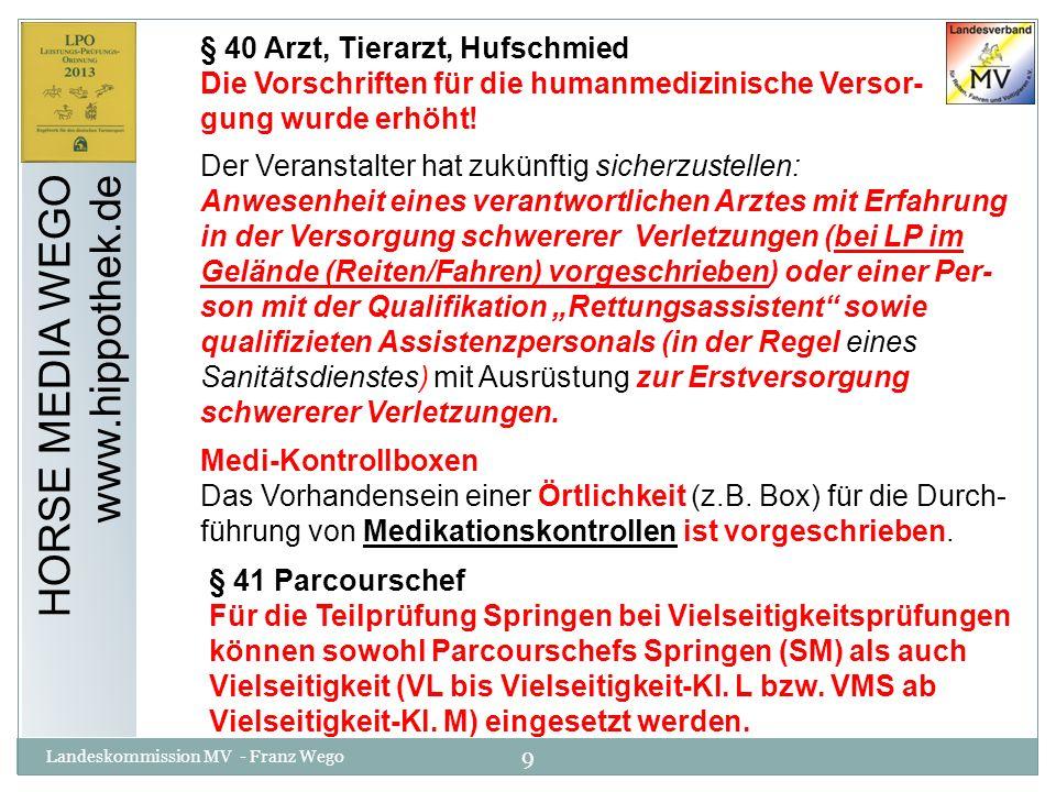 HORSE MEDIA WEGO www.hippothek.de § 40 Arzt, Tierarzt, Hufschmied