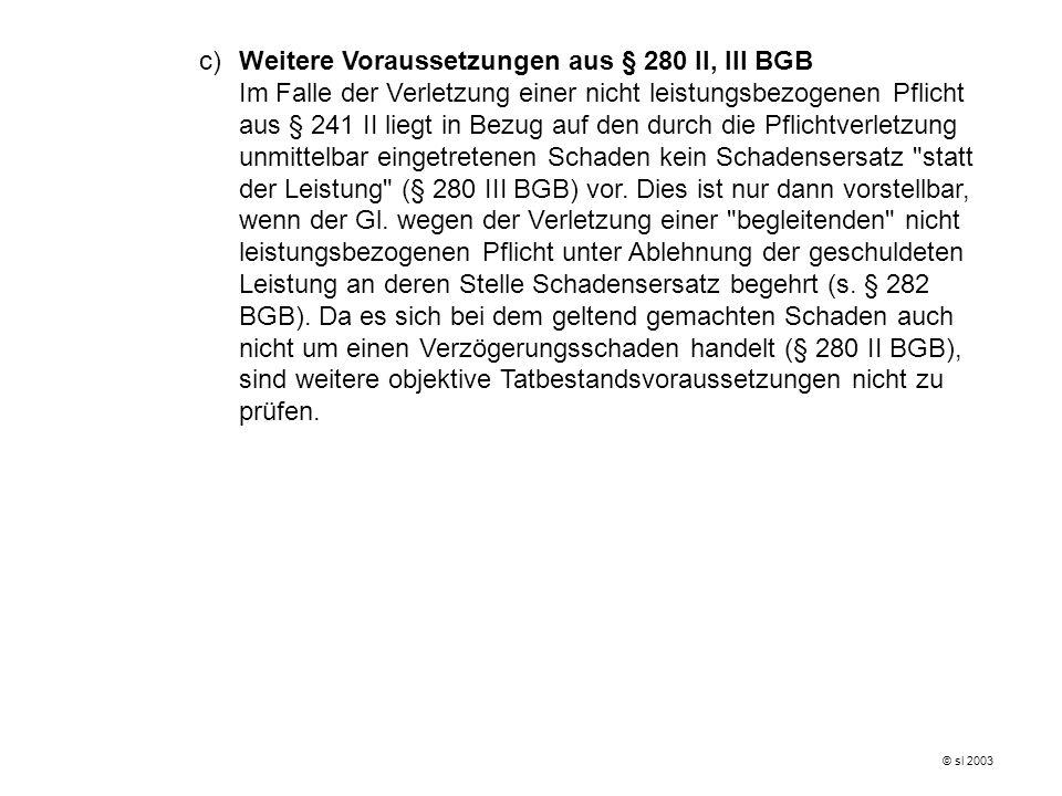 c) Weitere Voraussetzungen aus § 280 II, III BGB