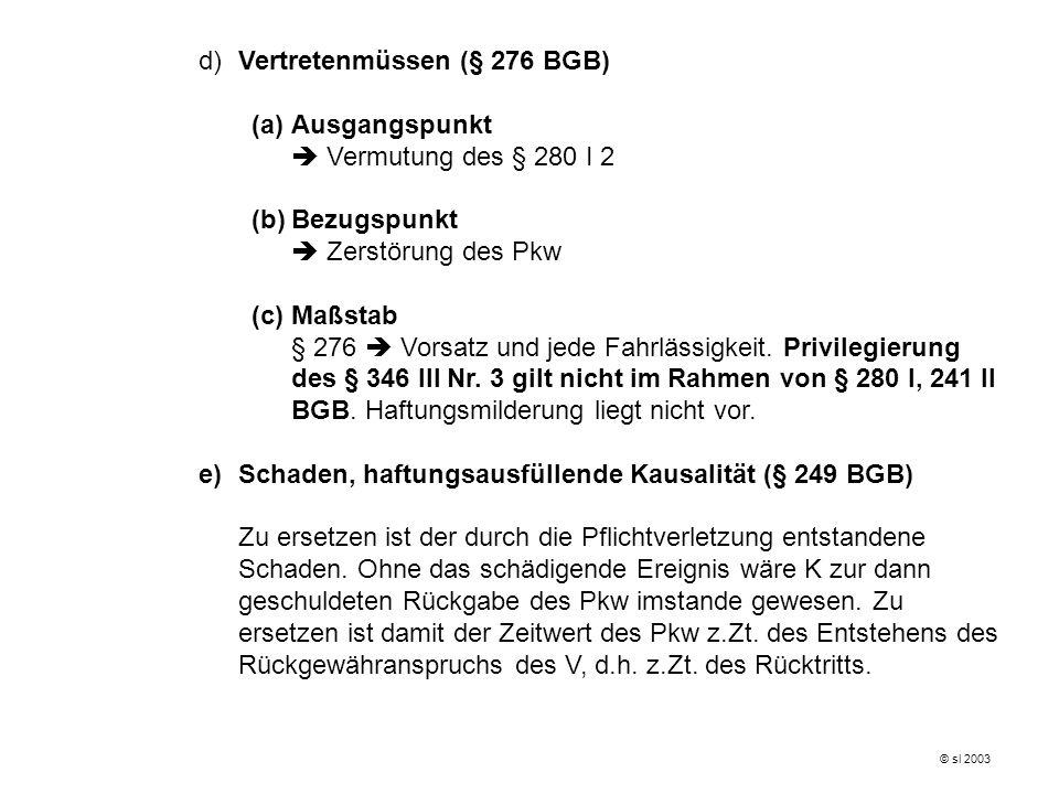d) Vertretenmüssen (§ 276 BGB) (a) Ausgangspunkt