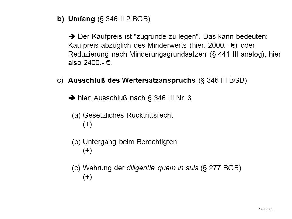 c) Ausschluß des Wertersatzanspruchs (§ 346 III BGB)