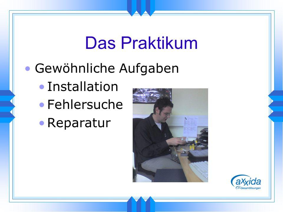 Das Praktikum Gewöhnliche Aufgaben Installation Fehlersuche Reparatur