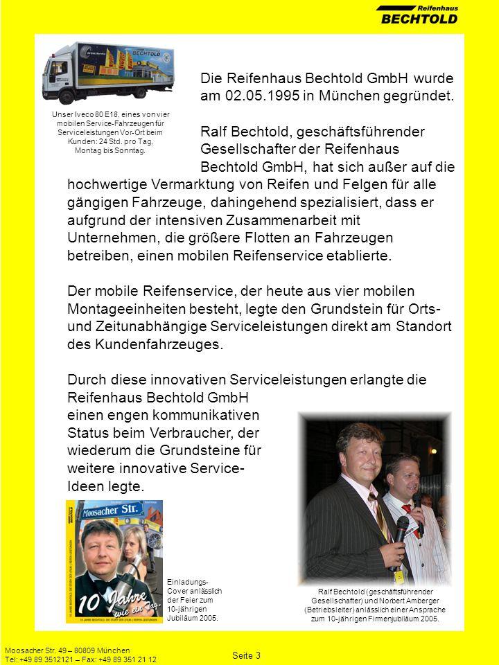 Die Reifenhaus Bechtold GmbH wurde am 02.05.1995 in München gegründet.