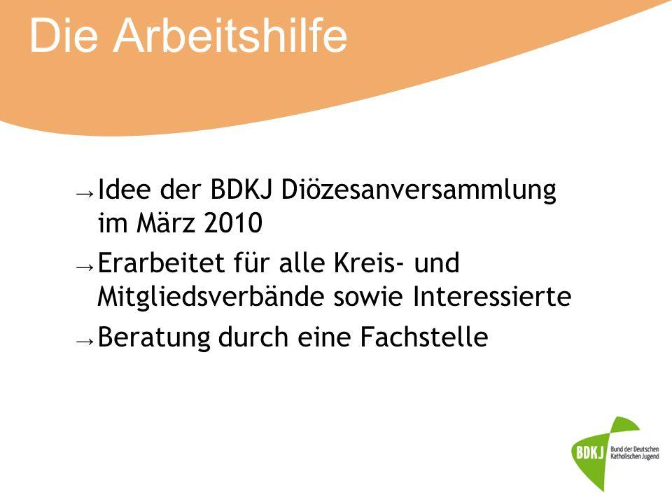 Die Arbeitshilfe Idee der BDKJ Diözesanversammlung im März 2010
