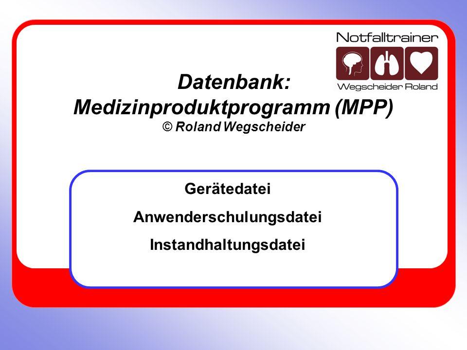 Datenbank: Medizinproduktprogramm (MPP) © Roland Wegscheider