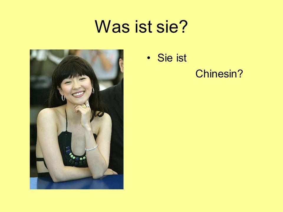 Was ist sie Sie ist Chinesin