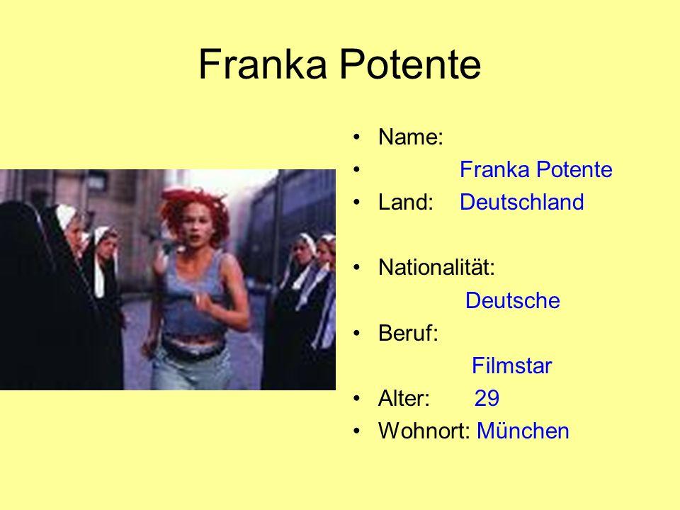 Franka Potente Name: Franka Potente Land: Deutschland Nationalität:
