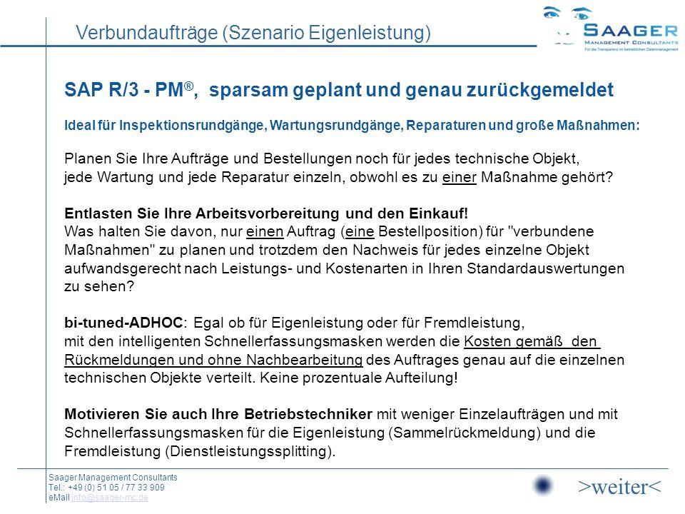 SAP R/3 - PM®, sparsam geplant und genau zurückgemeldet Ideal für Inspektionsrundgänge, Wartungsrundgänge, Reparaturen und große Maßnahmen: