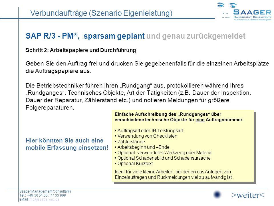 SAP R/3 - PM®, sparsam geplant und genau zurückgemeldet Schritt 2: Arbeitspapiere und Durchführung