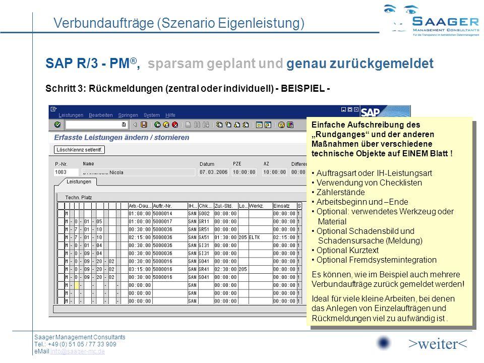 SAP R/3 - PM®, sparsam geplant und genau zurückgemeldet Schritt 3: Rückmeldungen (zentral oder individuell) - BEISPIEL -