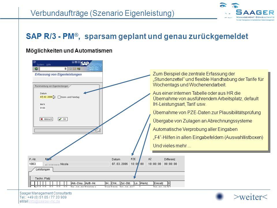 SAP R/3 - PM®, sparsam geplant und genau zurückgemeldet Möglichkeiten und Automatismen