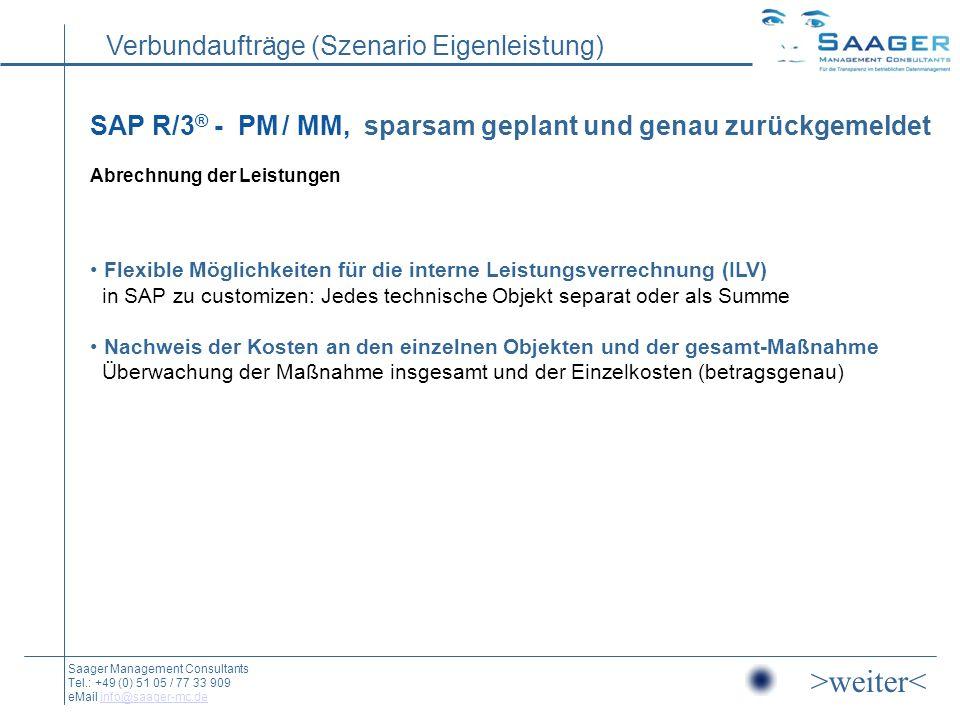 SAP R/3® - PM / MM, sparsam geplant und genau zurückgemeldet Abrechnung der Leistungen