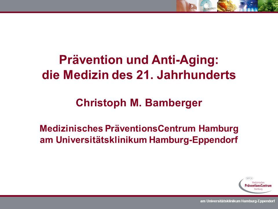 Prävention und Anti-Aging: die Medizin des 21. Jahrhunderts Christoph M.