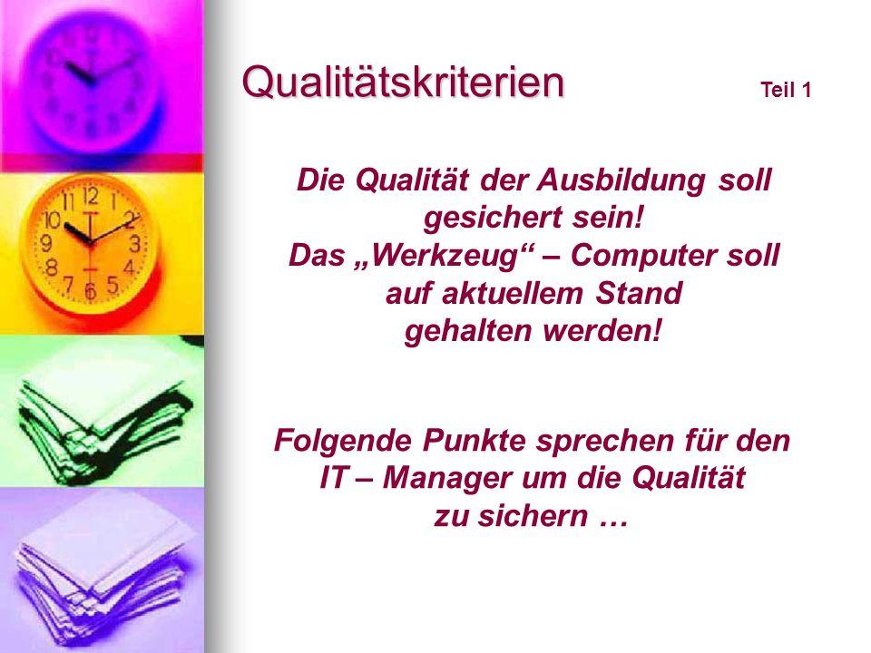 Qualitätskriterien Die Qualität der Ausbildung soll gesichert sein!