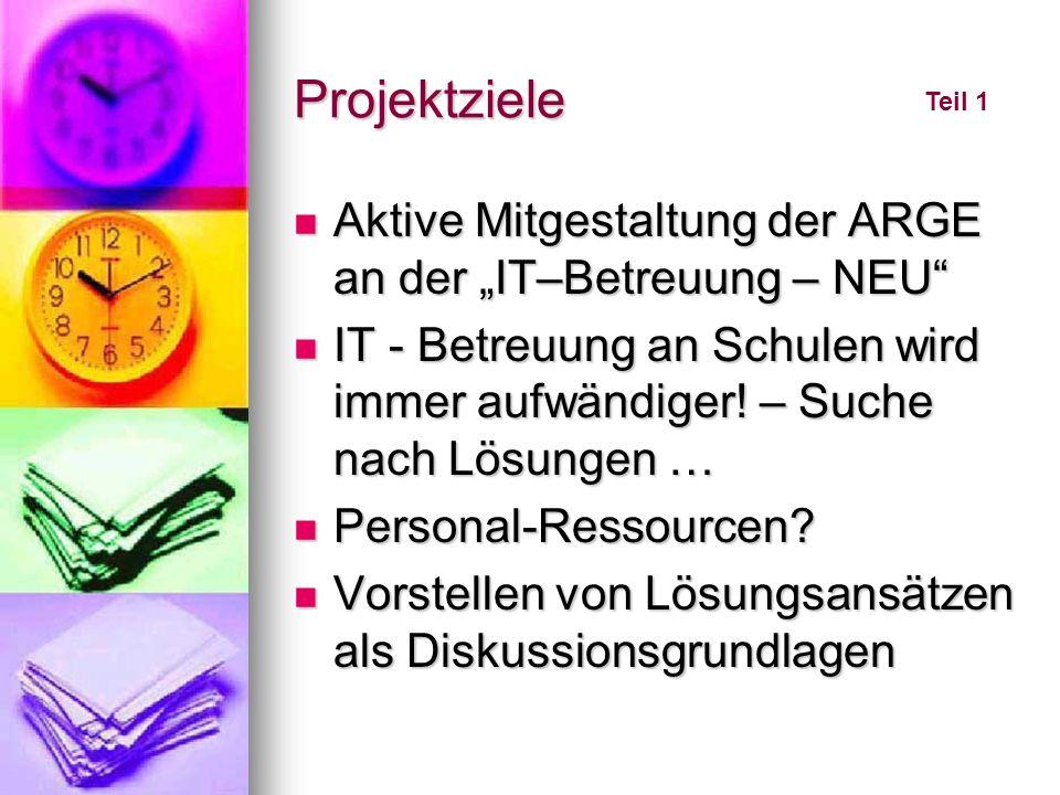 """Projektziele Aktive Mitgestaltung der ARGE an der """"IT–Betreuung – NEU"""