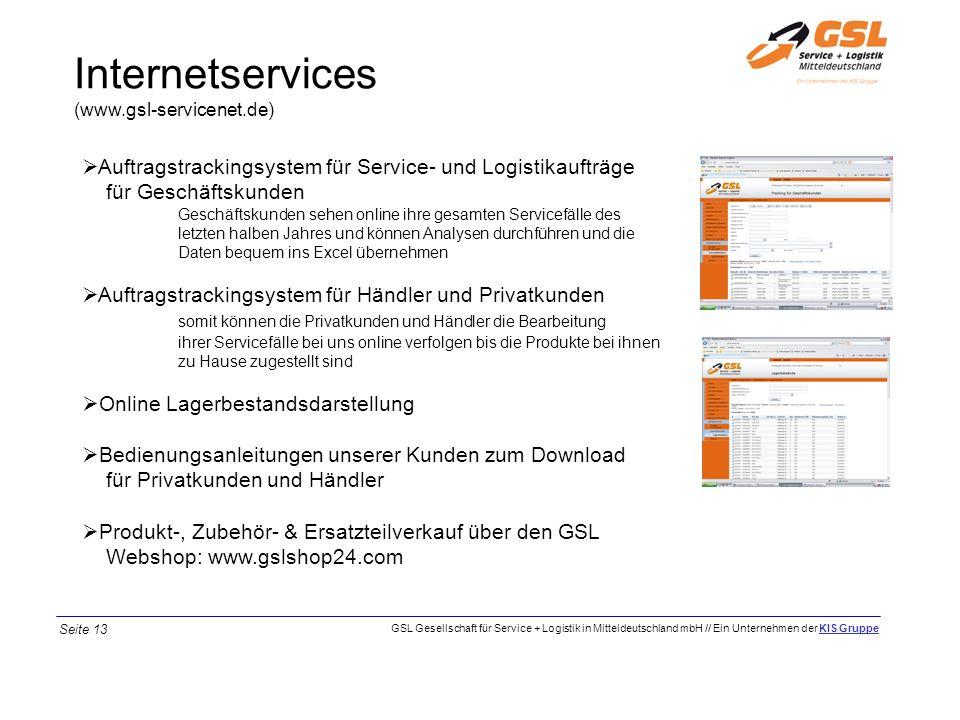 Internetservices (www.gsl-servicenet.de) Auftragstrackingsystem für Service- und Logistikaufträge für Geschäftskunden.