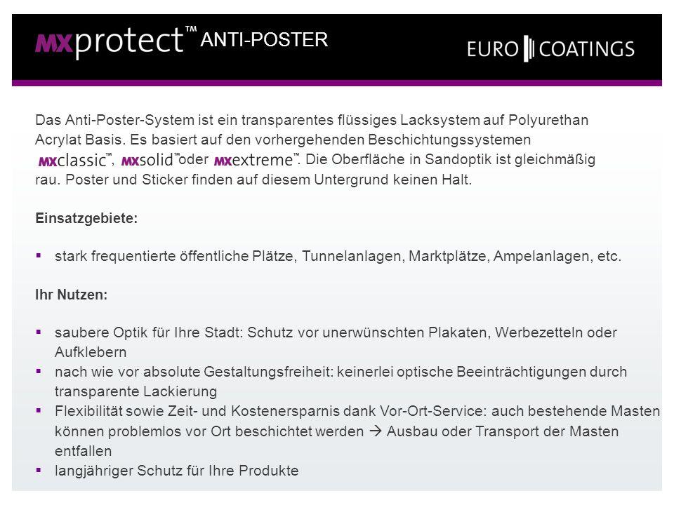 ANTI-POSTER Das Anti-Poster-System ist ein transparentes flüssiges Lacksystem auf Polyurethan.