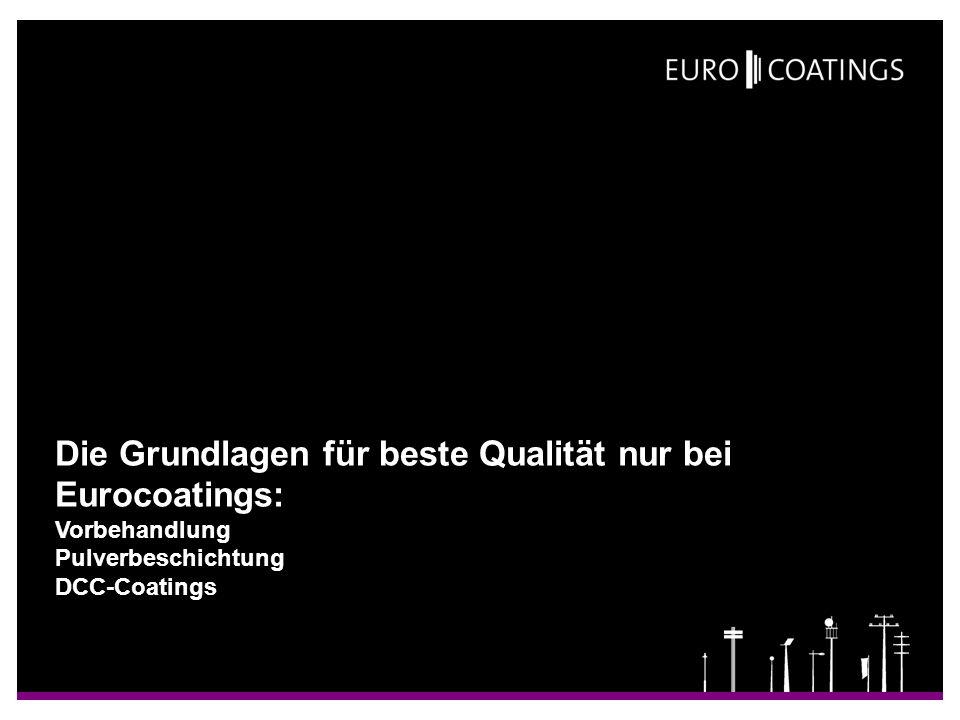 Die Grundlagen für beste Qualität nur bei Eurocoatings: