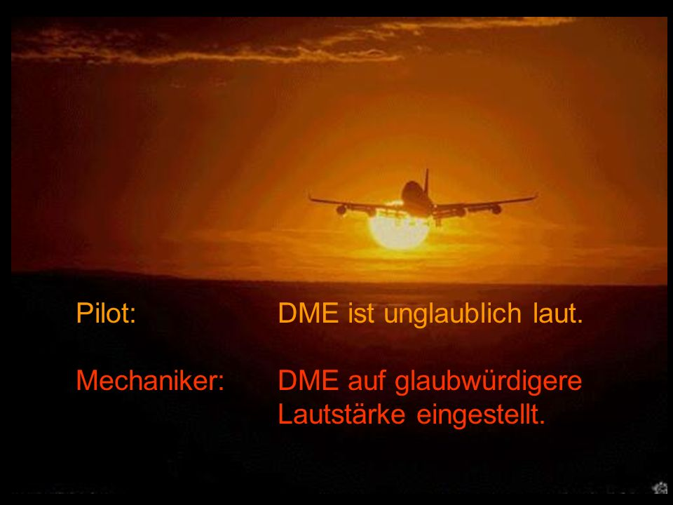 Pilot: DME ist unglaublich laut.