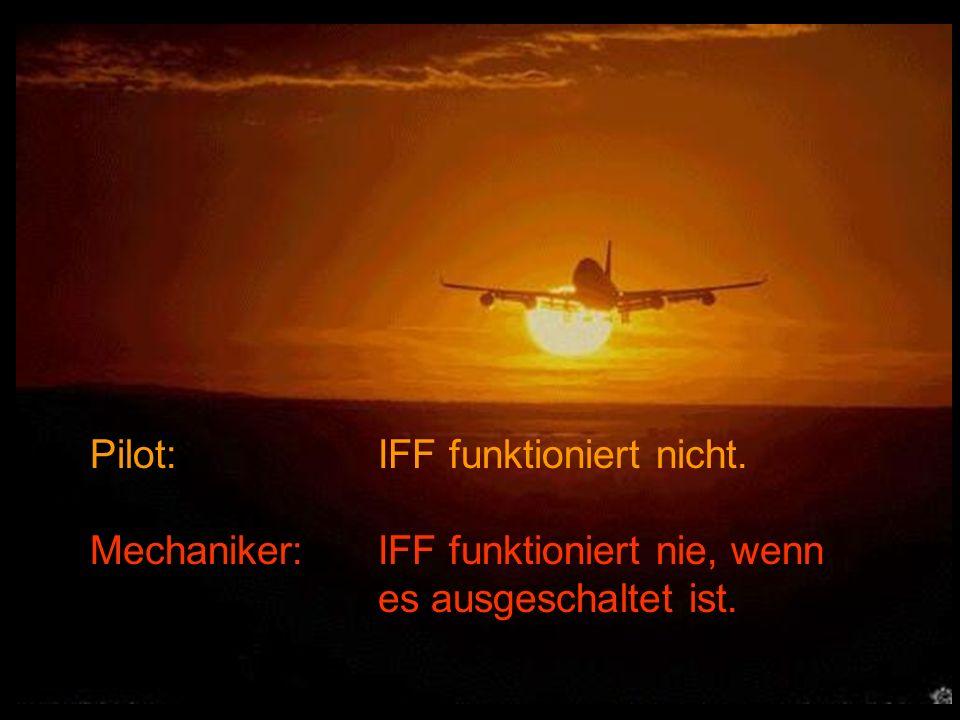 Pilot: IFF funktioniert nicht.