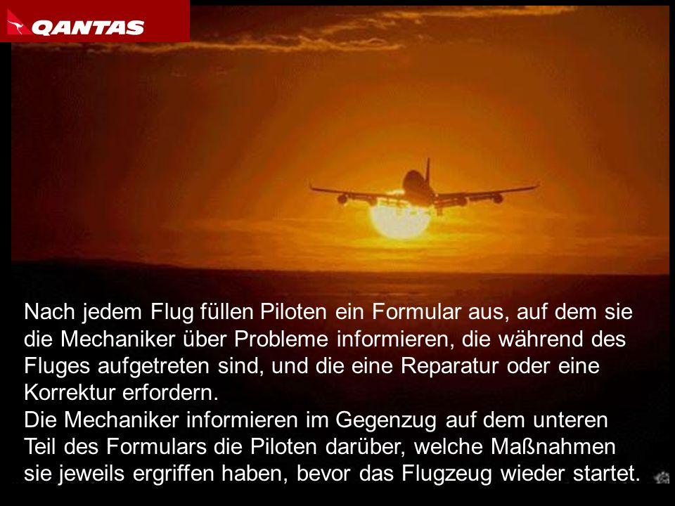 Nach jedem Flug füllen Piloten ein Formular aus, auf dem sie