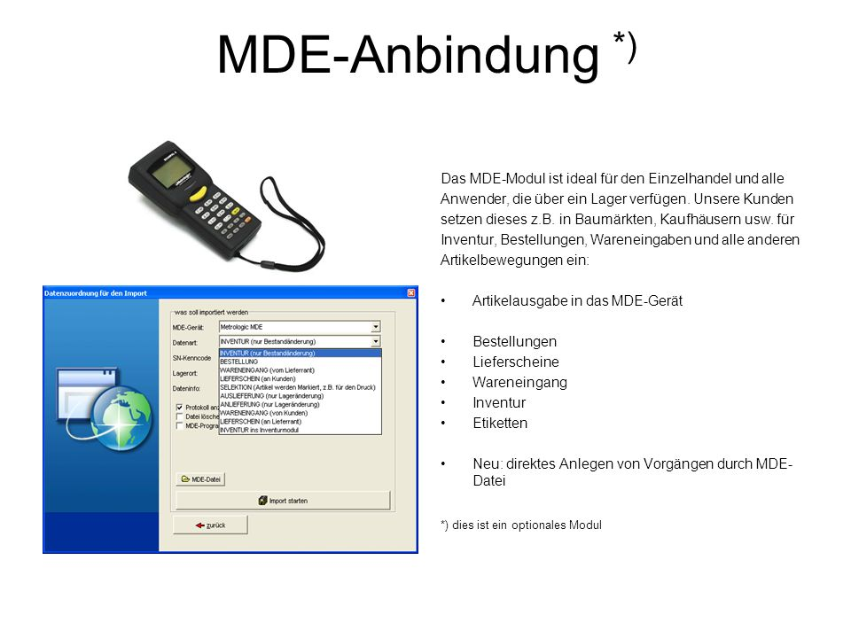 MDE-Anbindung *) Das MDE-Modul ist ideal für den Einzelhandel und alle