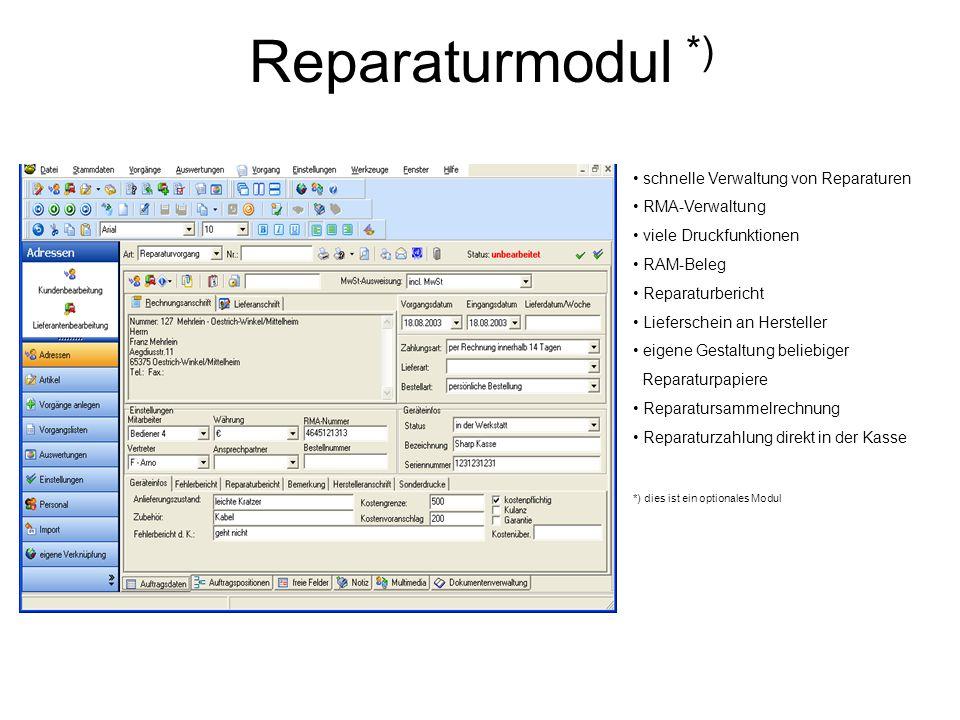 Reparaturmodul *) schnelle Verwaltung von Reparaturen RMA-Verwaltung