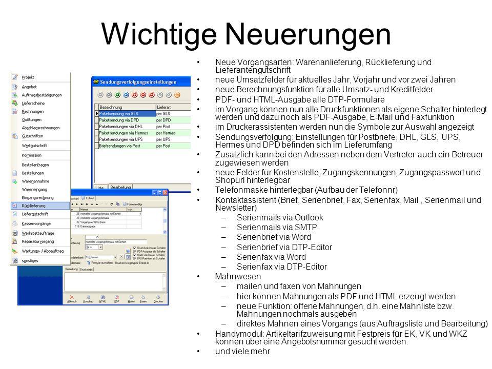 Wichtige Neuerungen Neue Vorgangsarten: Warenanlieferung, Rücklieferung und Lieferantengutschrift.